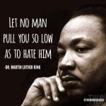 Martin Luther King Day – Let no man