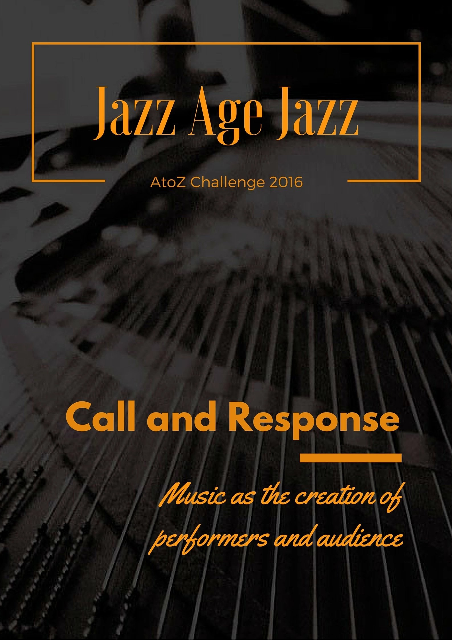 Jazz Age Jazz - Call and Response: music as the creation of performers and audience