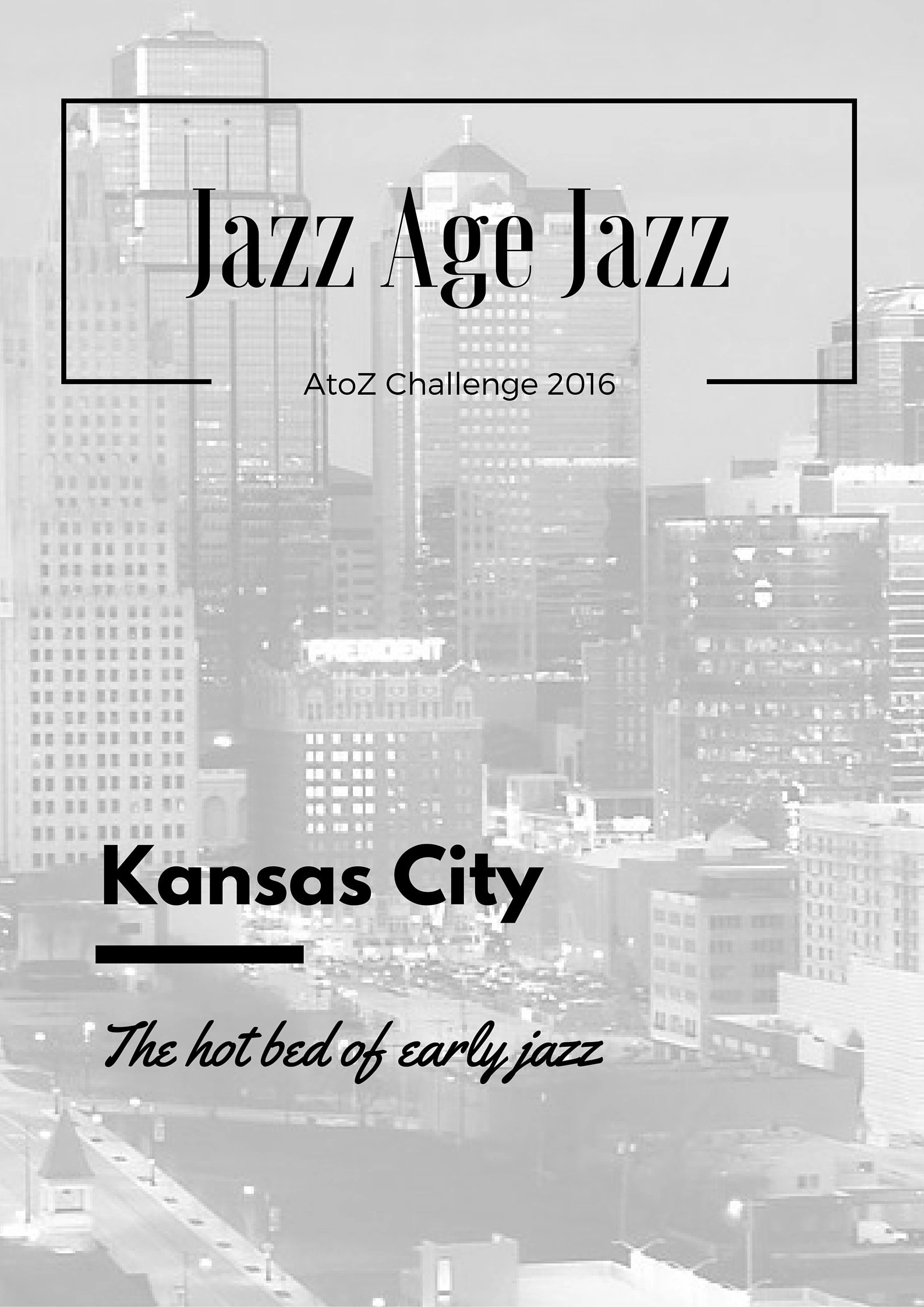 Jazz Age Jazz - Kansas City: the hot bed of early jazz