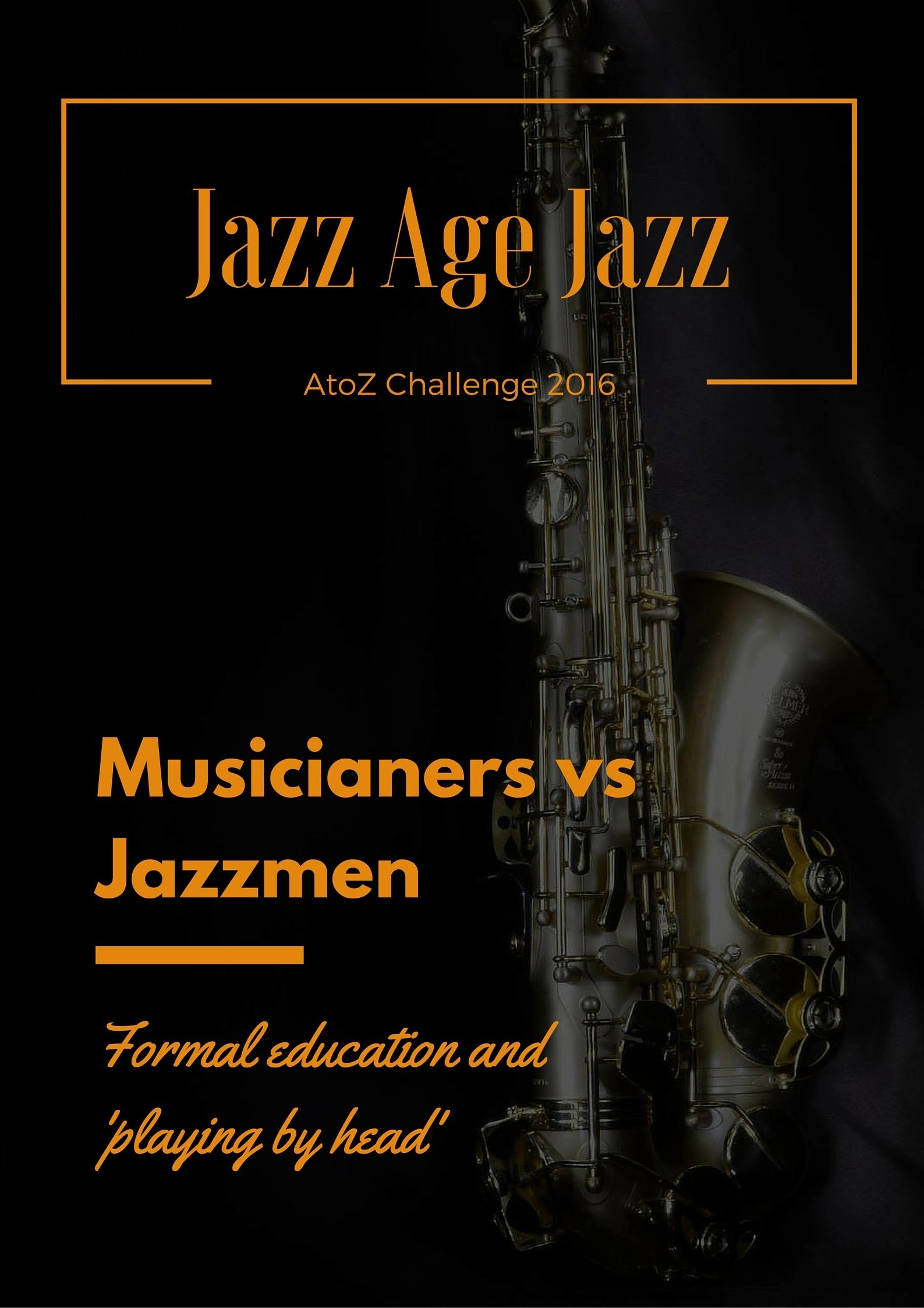 Jazz Age Jazz - Musicianers vs Jazzmen: formal education and 'playing by head'