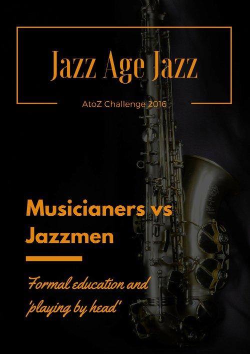Jazz Age Jazz - Musicianers vs Jazzmen