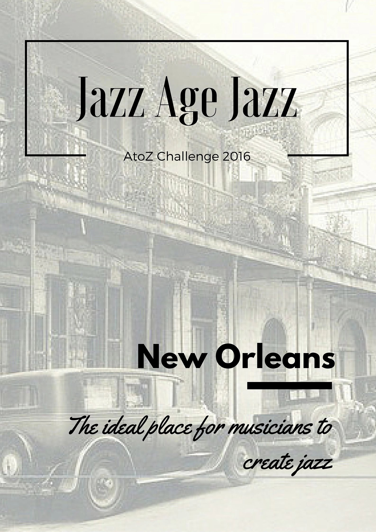 Jazz Age Jazz - New Orleans: the ideal place for musicians to create jazz