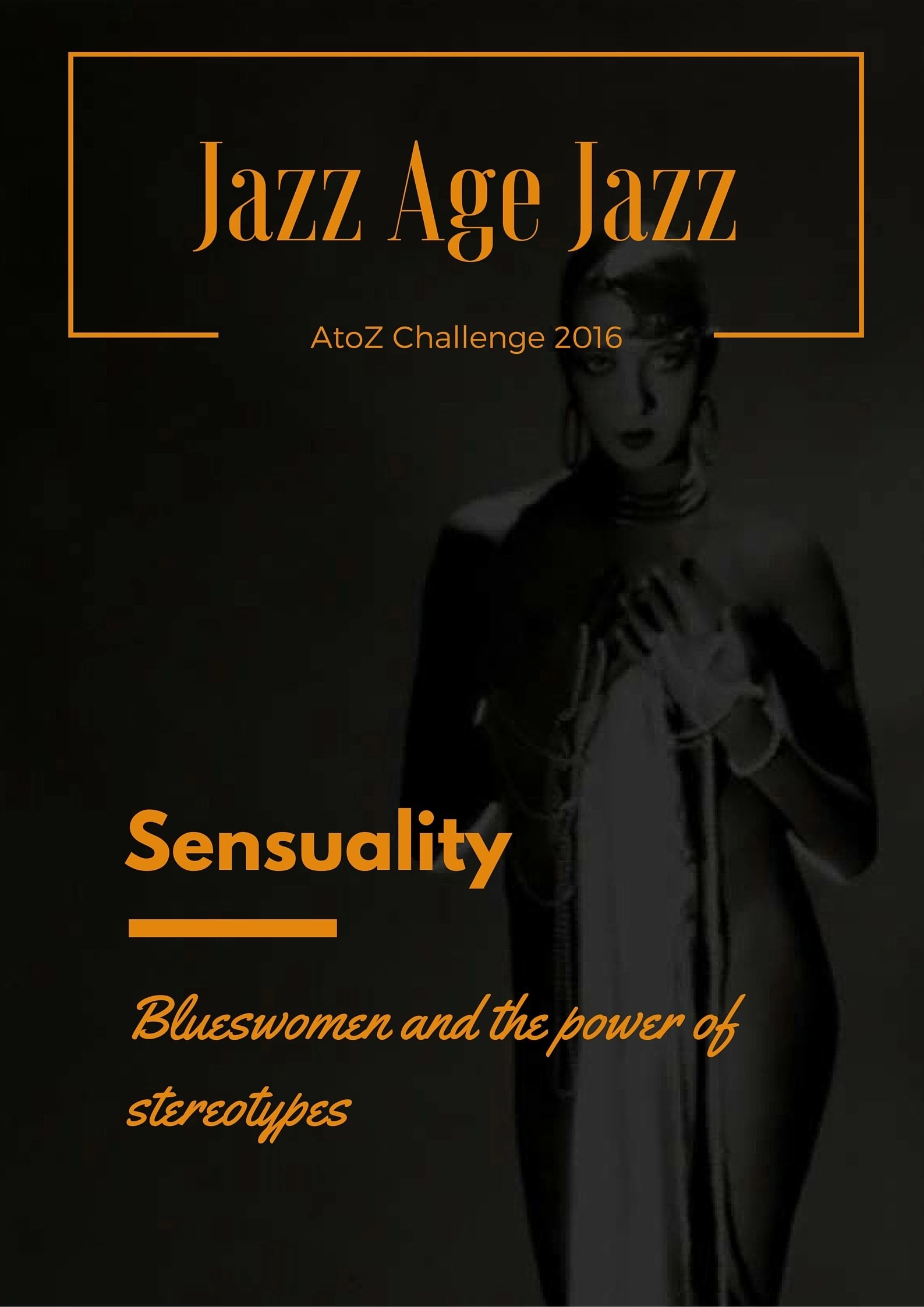 Jazz Age Jazz - Sensuality: blueswomen and the power of stereotype