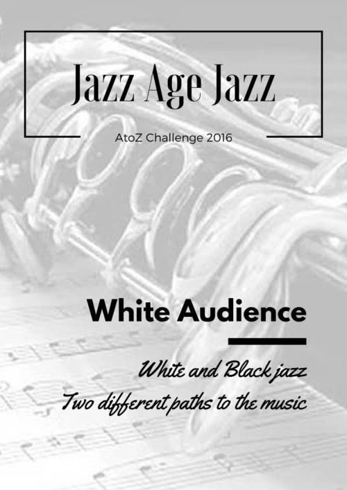 Jazz Age Jazz - White Audince