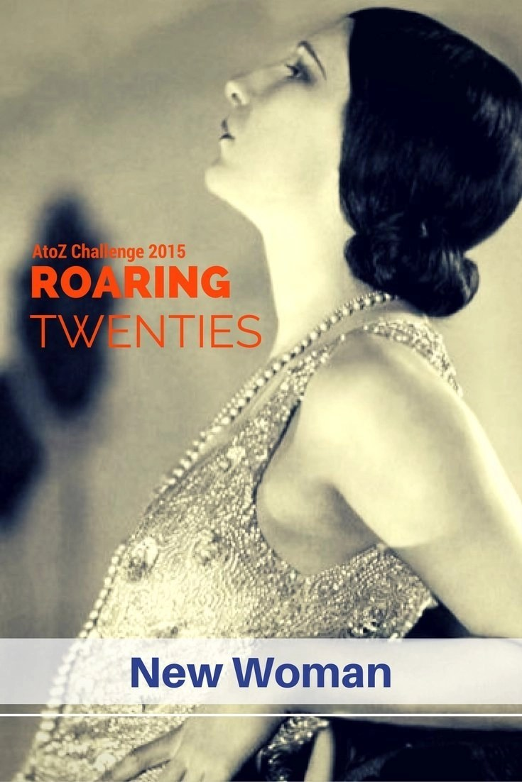 Roaring Twenties AtoZ - N is for New Woman