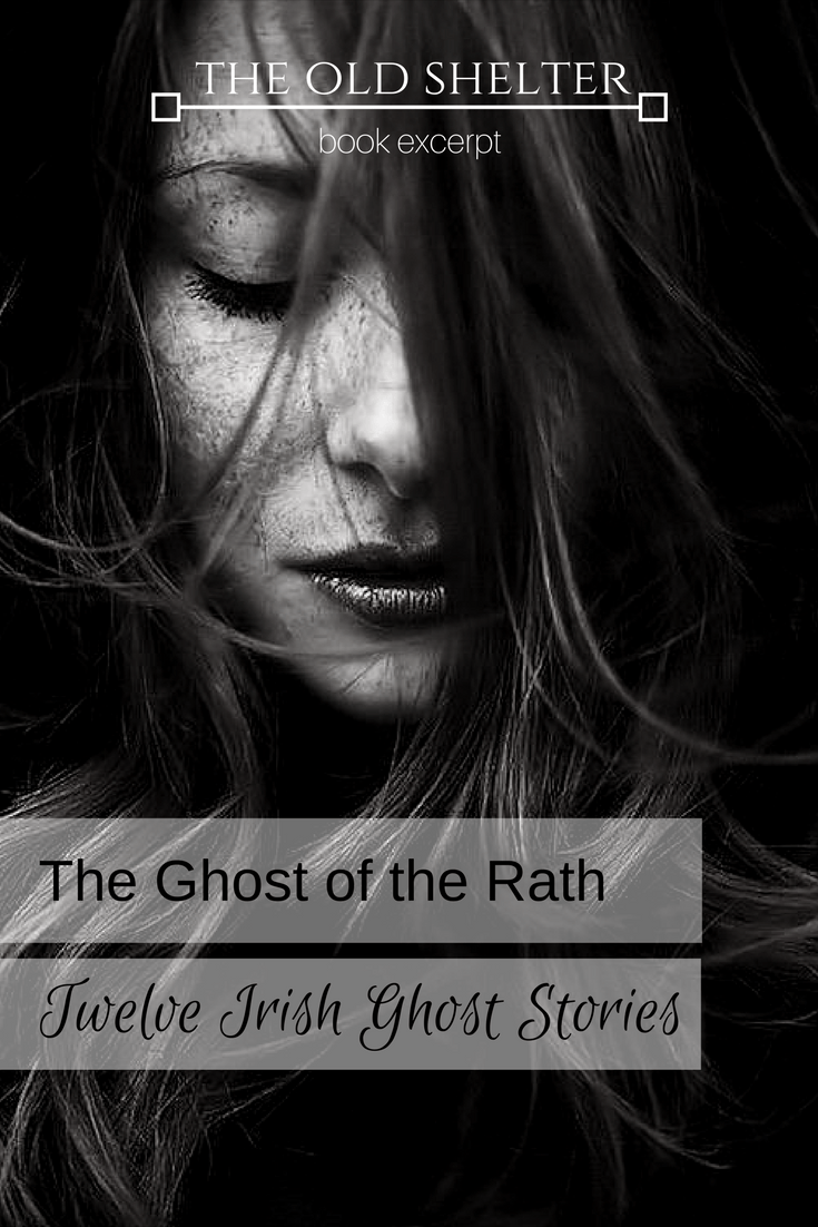 THE GHOST OF THE RATH (Rosa Mulholland) Twelve Irish Ghost Stories - A classic gothic story with a great setting and atmosphere
