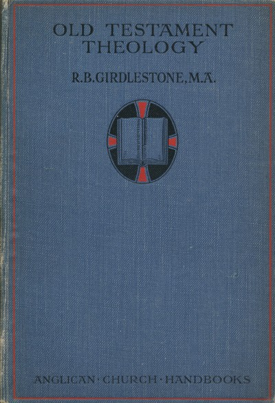 Robert Baker Girdlestone [1836-1923], Old Testament Theology and Modern Ideas