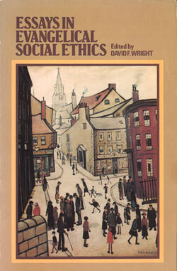 theological studies an internet resource for studying christian  essays in evangelical social ethics david f wright editor