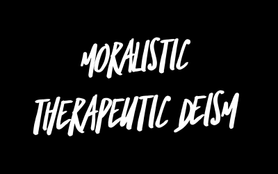 Moralistic Therapeutic Deism   Episode 83