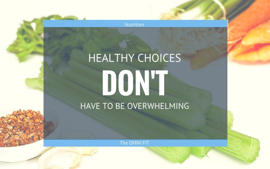 Healthy Choices Don't Have to Be Overwhelming