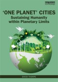 One Planet Cities: Sustaining Humanity within Planetary Limits, cover of book by David Thorpe