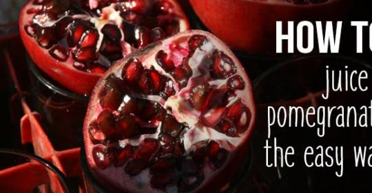how to juice a pomegranate the easy way