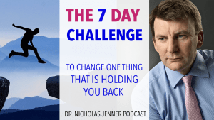 Podcast: The 7 Day Challenge To Change One Thing That Is Holding You Back