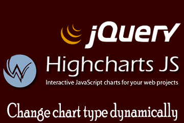 Highcharts – Dynamically change chart type with jQuery!