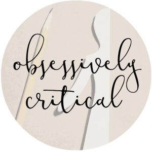 obsessively critical