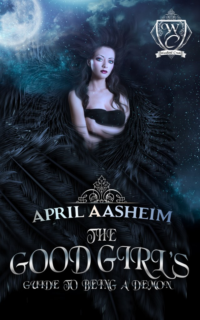 The Good Girl's Guide to Being a Demon - April Aasheim