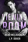 ♥ Book Tour & Giveaway ♥ Viewing Room by Heidi McLaughlin & L.P. Dover
