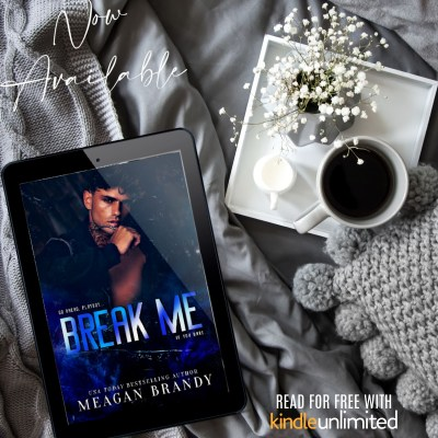 #BlogTour BREAK ME by MEAGAN BRANDY