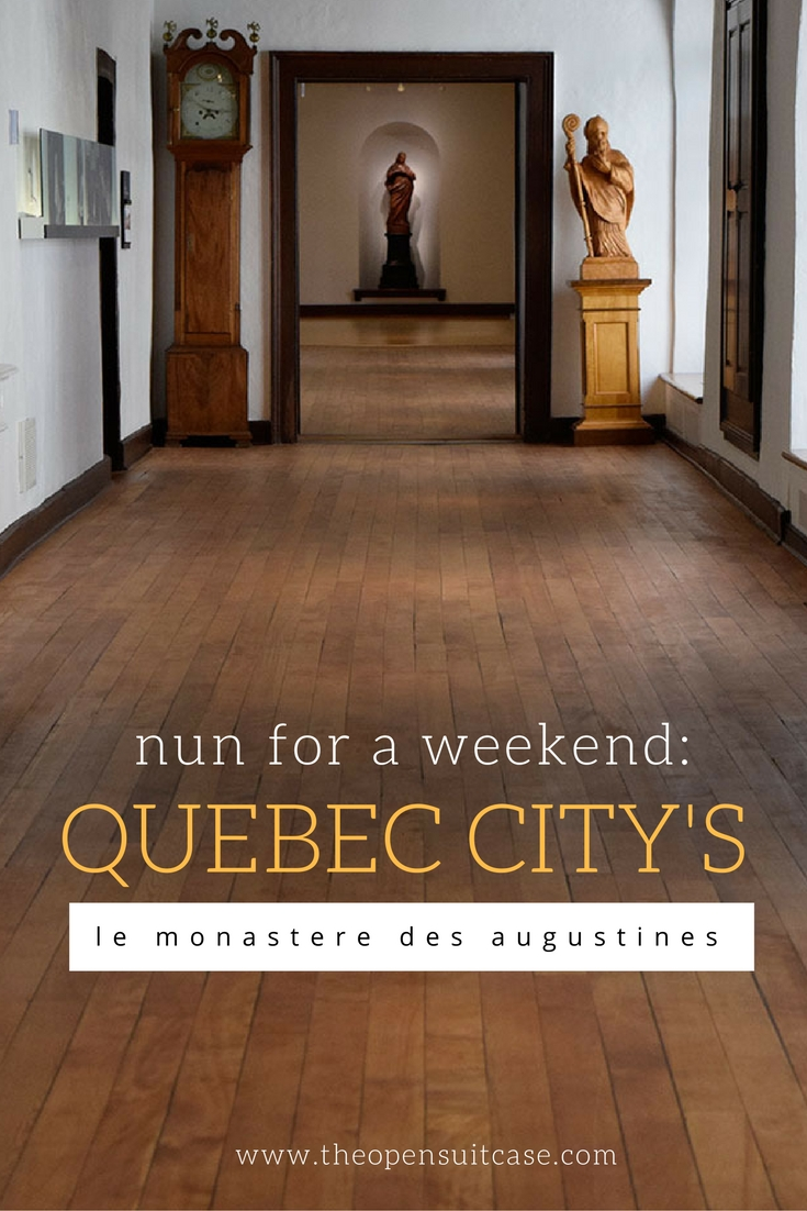 Nun for a Weekend: A Review of Le Monastere des Augustines, a Wellness Retreat in the Heart of Quebec City.