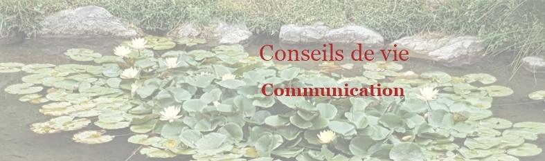 Conseils vie Communication