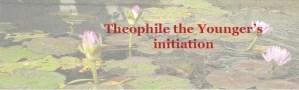 GB-Theophile the Younger's initiation