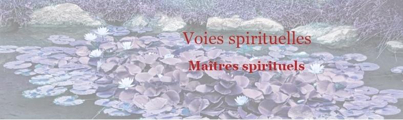 Voies spirituelles Maîtres spirituels