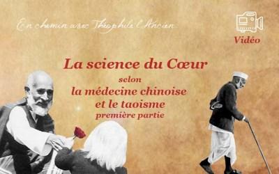 La médecine chinoise et le taoïsme selon la science du cœur