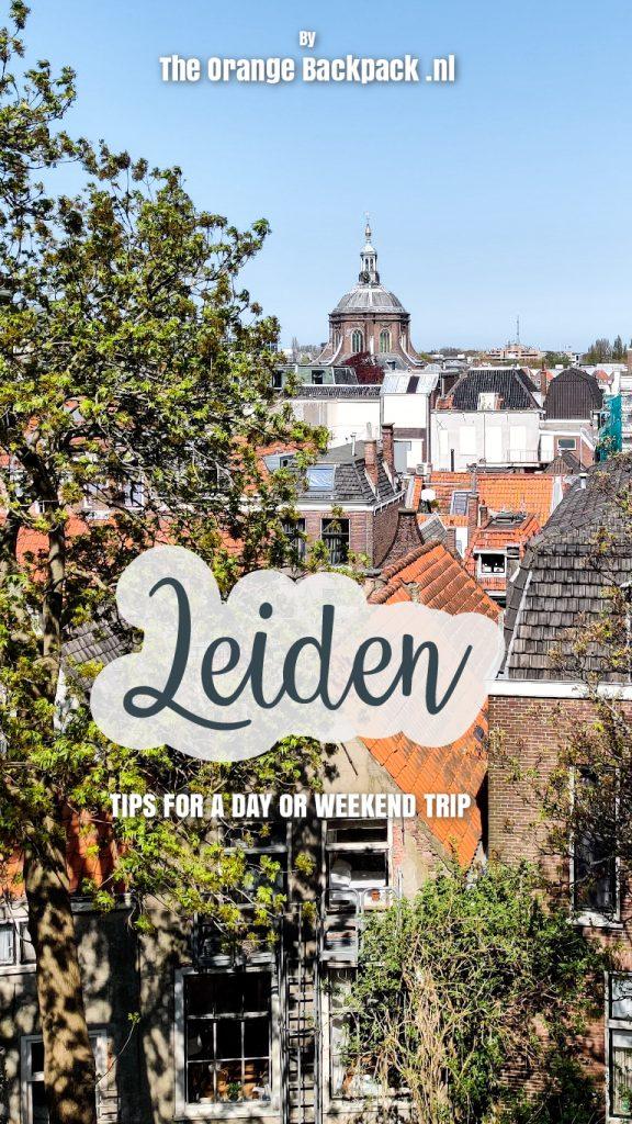 Stedentrip weekend Leiden Netherlands The Orange Backpack