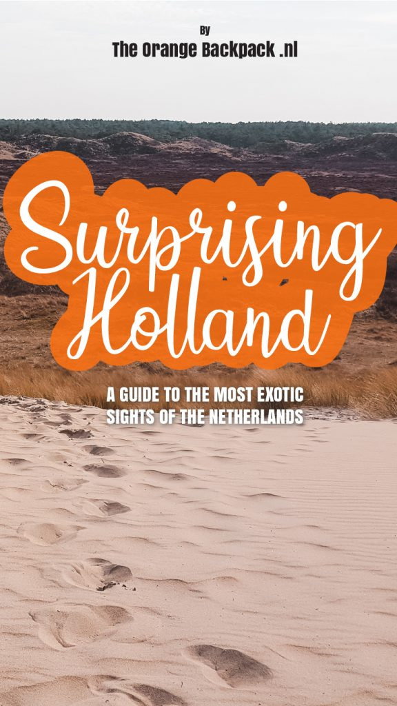 Surprising Holland with tips for exotic Netherlands by The Orange Backpack