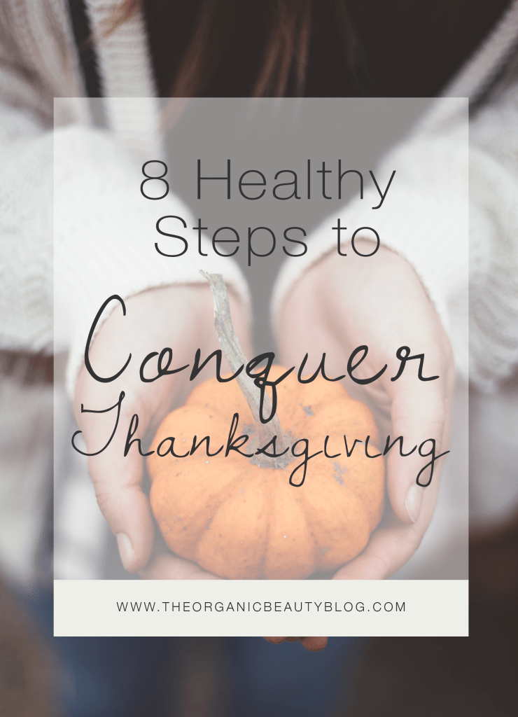 How to Conquer Thanksgiving This Year   The Organic Beauty Blog