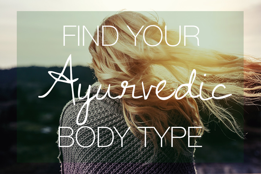 Find Your Ayurvedic Body Type