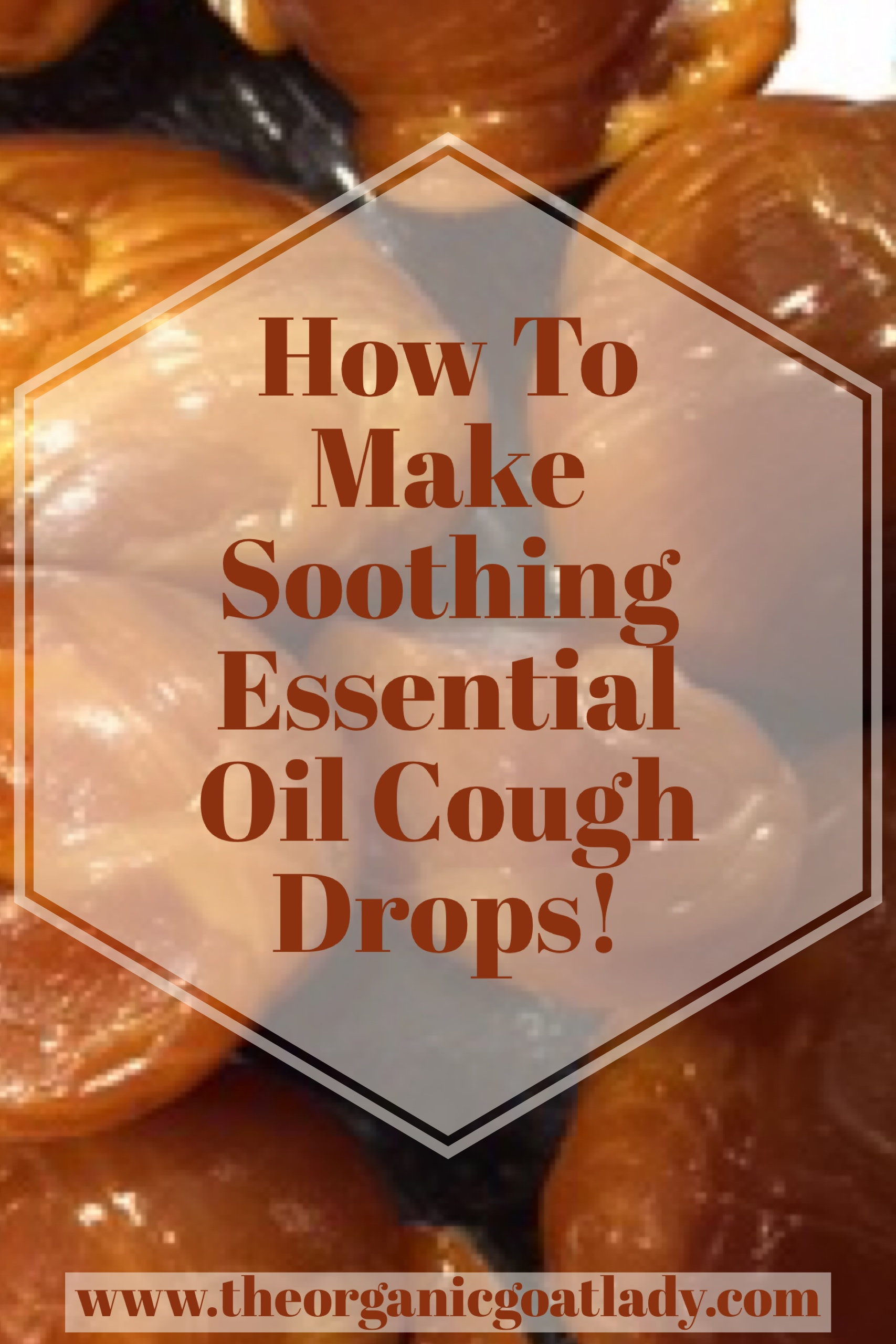 How To Make Soothing Essential Oil Cough Drops