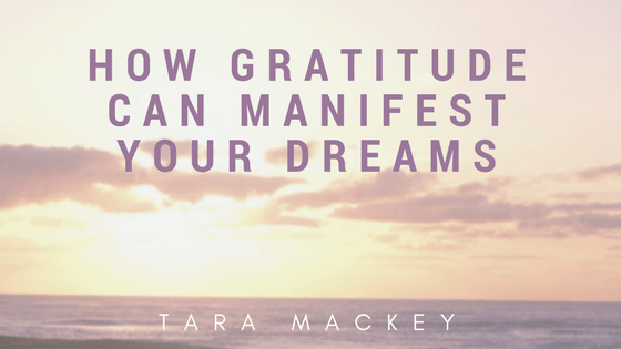How to Use Gratitude to Manifest Your Dreams