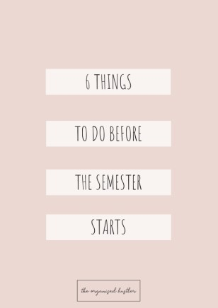 pink background with text saying 6 things to do before the semester starts