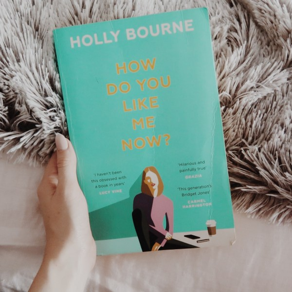 Front cover of Holly Bourne's novel How do you like me now?