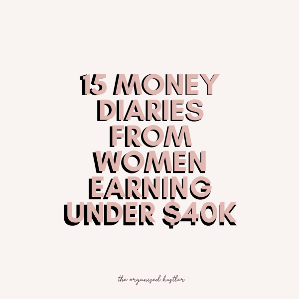 MONEY DIARIES: 15 women earning under $40K