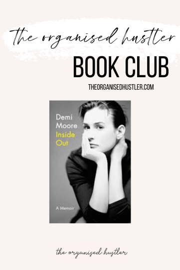 The Organised Hustler Bookclub: Demi Moore Inside Out Memoir
