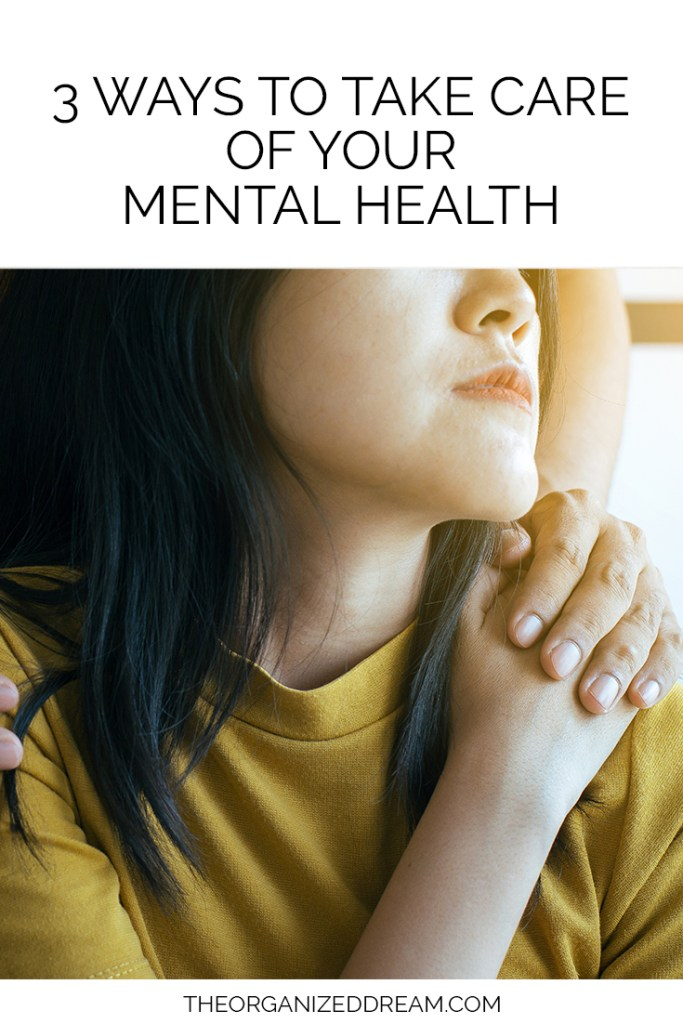 3 Ways to Take Care of Your Mental Health