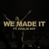 Drake - We Made It (feat. Soulja Boy)