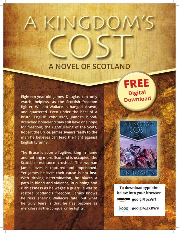 A Kingdom's Cost: A novel of Scotland by JR Tomlin. Picture of book cover with links to free digital downloads at goo.gl/fpcVnT and goo.gl/qgXKW9