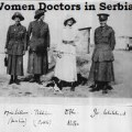 women doctors serving in Serbia 1915 – 17