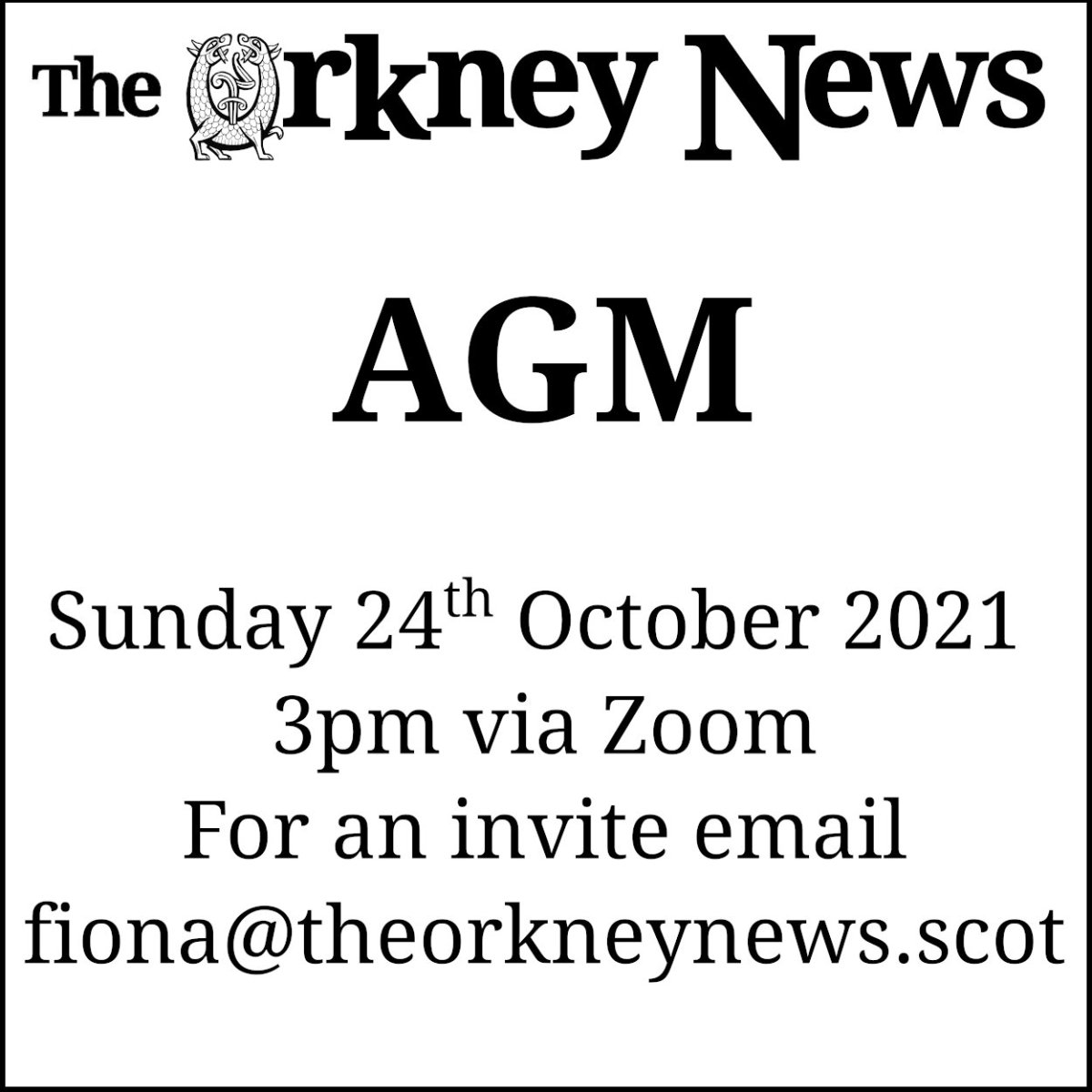 Orkney News AGM 2021 to be held via Zoom at 3pm on Sunday 24th October. Email fiona@theorkneynews.scot if you would like to attend.