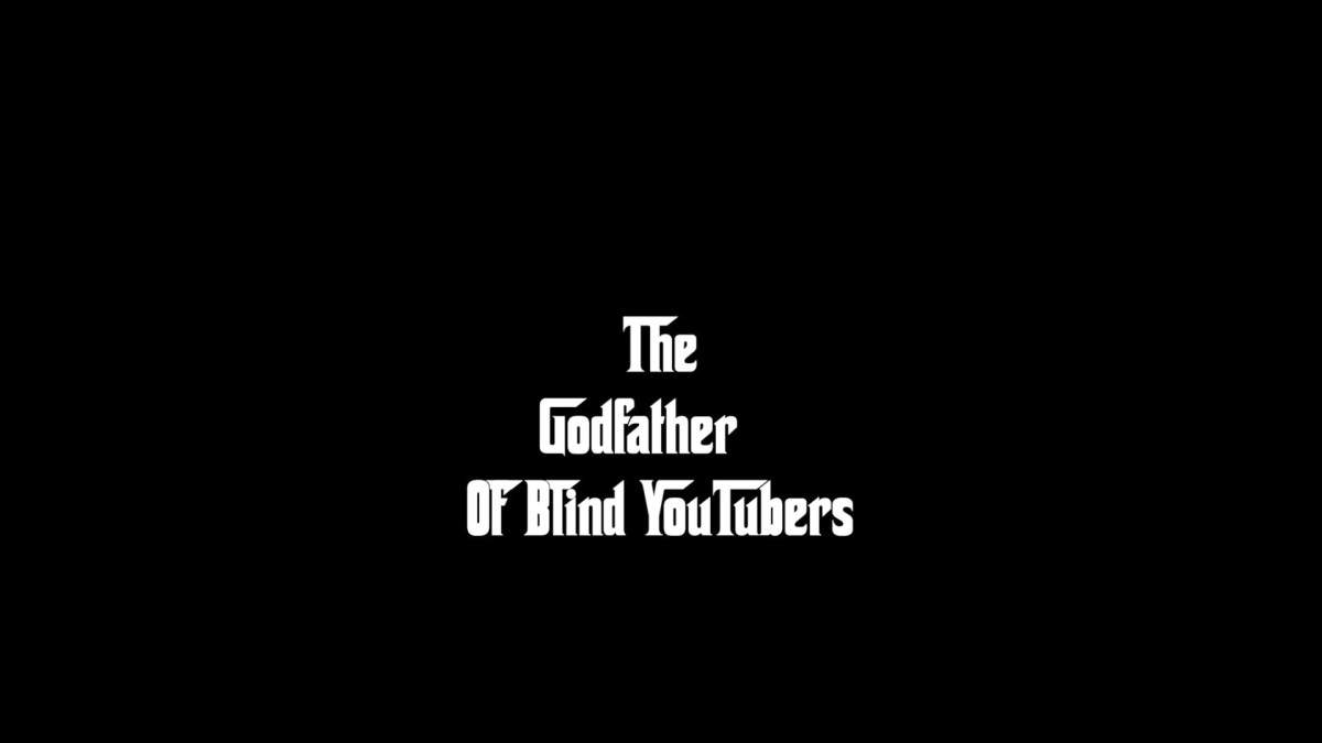 White letters in Corleone font on a black background that says The Godfather Of Blind YouTubers that opens to my YouTube channel.