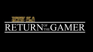 Gold font that reads Return Of The Gamer like the original star wars poster with a small Theory Of A Blind Man above the R and E letters of return.