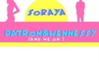 "Soraya Light - ""Patron&Hennessy"" (New Release)"