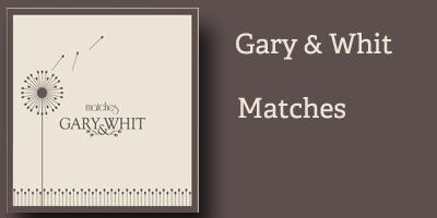 Gary & Whit