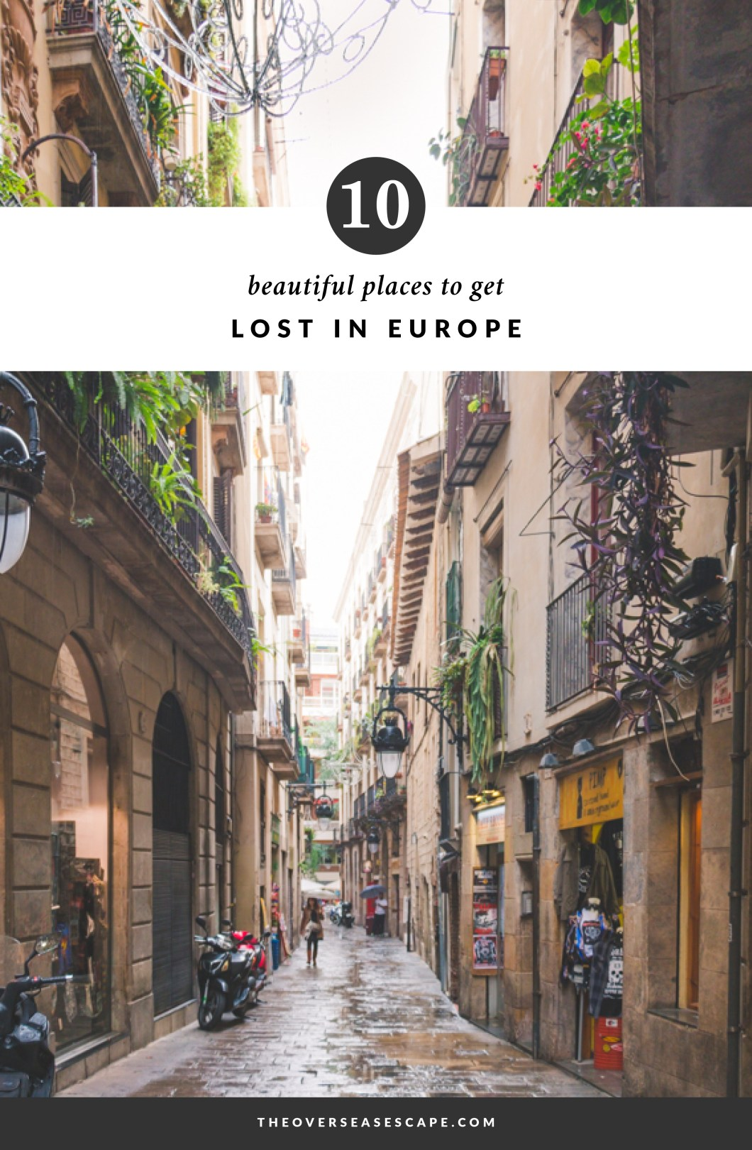 10 Beautiful Places to Get Lost in Europe - The Overseas Escape