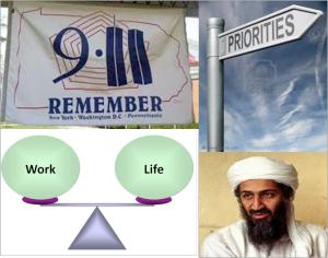9/11, Bin Laden, Priorities, and Work/Life Balance