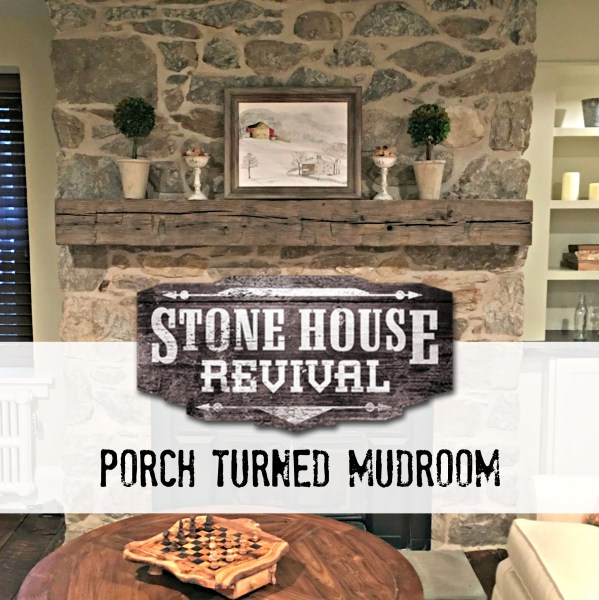 Stone House Revival Porch Turned Mudroom