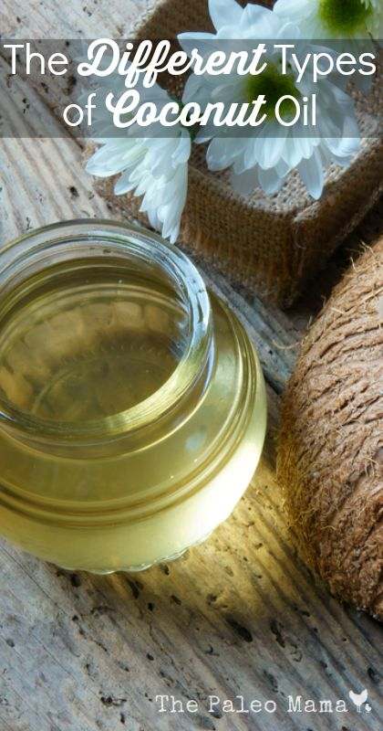 The Different Types Of Coconut Oil The Paleo Mama